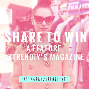 Share for a chance to win a feature at TRENDIY's Magazine!
